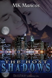 The Host: Shadows ebook by MK Mancos
