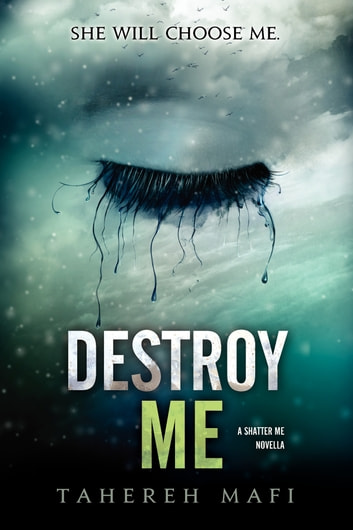 Destroy Me ebook by Tahereh Mafi