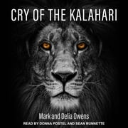 Cry of the Kalahari audiobook by Mark Owens, Delia Owens
