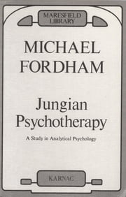 Jungian Psychotherapy - A Study in Analytical Psychology ebook by Michael Fordham