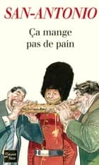 Ça mange pas de pain ebook by SAN-ANTONIO