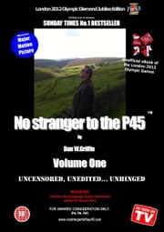 No stranger to the P45: Volume One ebook by Dan W.Griffin