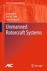 Unmanned Rotorcraft Systems ebook by Guowei Cai,Ben M. Chen,Tong Heng Lee