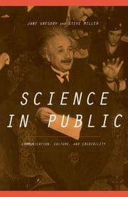 Science In Public - Communication, Culture, And Credibility ebook by Jane Gregory,Steven Miller