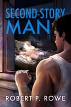 Second-Story Man ebook by Robert P. Rowe