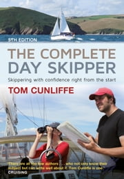 The Complete Day Skipper - Skippering with Confidence Right From the Start ebook by Tom Cunliffe