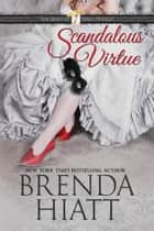 Scandalous Virtue ebook by Brenda Hiatt