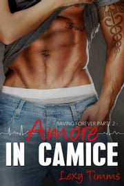 Saving Forever Parte 2 - Amore In Camice - Amore in Camice ebook by Lexy Timms