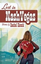 Lost in NashVegas ebook by Rachel Hauck