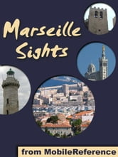 Marseille Sights: a travel guide to the top 20 attractions in Marseille, France (Mobi Sights) ebook by MobileReference