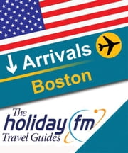 Guide to Boston ebook by Holiday FM