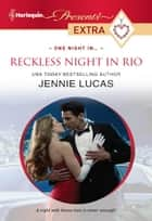 Reckless Night in Rio ebook by Jennie Lucas