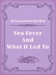 Sea Fever And What It Led To