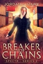 Breaker of Chains ebook by Jordan L. Hawk