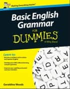 Basic English Grammar For Dummies - UK ebook by Geraldine Woods