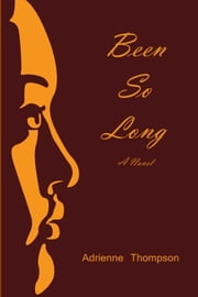 Been So Long ebook by Adrienne Thompson