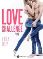 Love Challenge Vol. 3 eBook by Lisa Rey