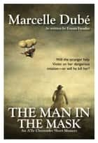 The Man in the Mask - An A'lle Chronicles Short Mystery ebook by Marcelle Dubé
