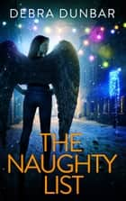 The Naughty List - An Imp Series short story ebook by Debra Dunbar