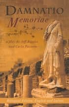 Damnatio Memoriae - a play / una commedia eBook by Jeff Biggers, Carla Paciotto