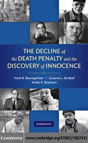 The Decline of the Death Penalty and the Discovery of Innocence ebook by Baumgartner,Frank R.