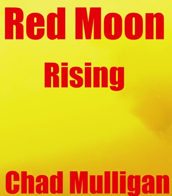 Red Moon Rising-Episode 1 ebook by Chad Mulligan