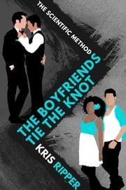 The Boyfriends Tie the Knot ebook by Kris Ripper
