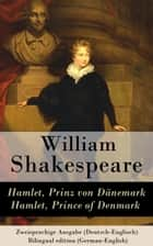 Hamlet, Prinz von Dänemark / Hamlet, Prince of Denmark - Zweisprachige Ausgabe (Deutsch-Englisch) / Bilingual edition (German-English) ebook by William Shakespeare, August Wilhelm von Schlegel