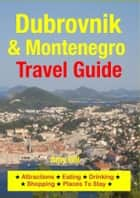 Dubrovnik & Montenegro Travel Guide ebook by Amy Gill