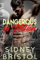 Dangerous in Motion ebook by Sidney Bristol