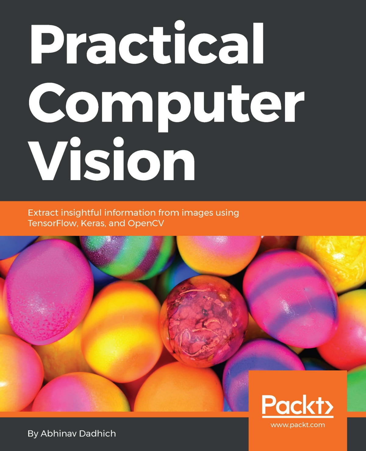 Practical Computer Vision Ebook By Abhinav Dadhich 9781788294768