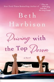 Driving with the Top Down - A Novel ebook by Beth Harbison