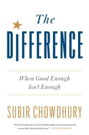 The Difference - When Good Enough Isn't Enough ebook by Kobo.Web.Store.Products.Fields.ContributorFieldViewModel