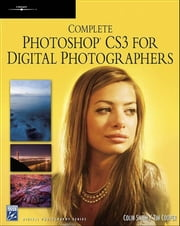 Complete Photoshop CS3 for Digital Photographers ebook by Colin Smith,Tim Cooper