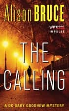 The Calling - A Gary Goodhew Mystery ebook by Alison Bruce
