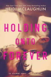 Holding Onto Forever ebook by Heidi McLaughlin