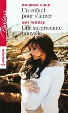 Un enfant pour s'aimer - Une surprenante nouvelle ebook by Maureen Child, Amy Woods