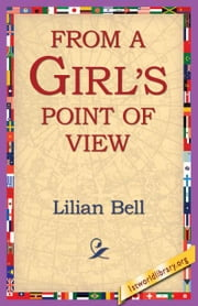 From A Girls Point Of View ebook by Bell, Lilian
