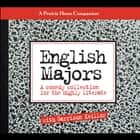 English Majors - A Comedy Collection for the Highly Literate audiobook by