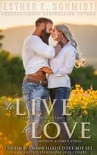 To Live, To Love ebook by Esther E. Schmidt