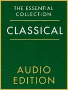 The Essential Collection: Classical Gold ebook by Chester Music
