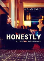 Honestly - My Life and Stryper Revealed ebook by Michael Sweet,Dave Rose,Doug Van Pelt