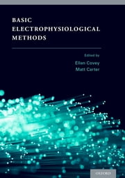 Basic Electrophysiological Methods ebook by Ellen Covey,Matt Carter