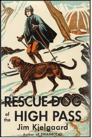 Rescue Dog of the High Pass ebook by James Arthur Kjelgaard