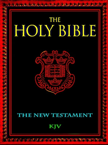 The Holy Bible - The New Testament ebook by God