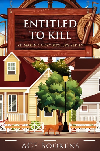Entitled To Kill - St. Marin's Cozy Mystery Series, #2 ebook by ACF Bookens