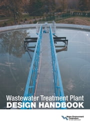 Wastewater Treatment Plant Design Handbook ebook by Water Environment Federation
