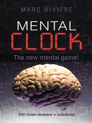 Mental Clock: The new mental game! ebook by Riviere, Marc