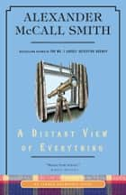 A Distant View of Everything - An Isabel Dalhousie Novel (11) ebook by Alexander McCall Smith