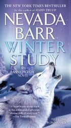 Winter Study (Anna Pigeon Mysteries, Book 14) - A rivetingly tense thriller ebook by Nevada Barr